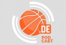 Podcast: DBB-Team, Saibou, deutsche Free Agents